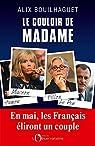 Le couloir de Madame par Bouilhaguet