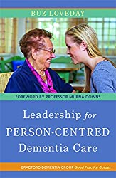 Leadership for Person-Centered Dementia Care (Bradford Dementia Group Good Practice Guides)