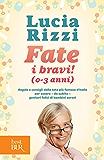 Fate i bravi! (0-3 anni): Regole e consigli dalla tata più famosa d'Italia per essere - da subito - genitori felici di bambini sereni