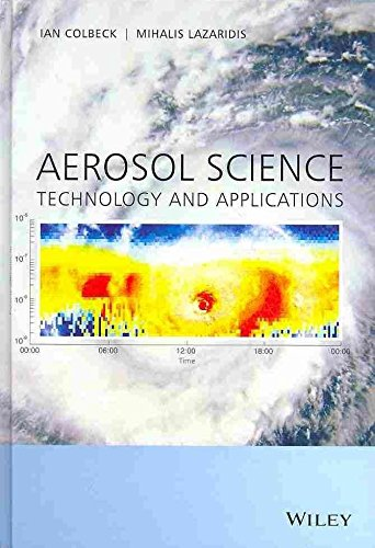 [(Aerosol Science : Technology and Applications)] [Edited by Ian Colbeck ] published on (February, 2014)