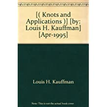 [( Knots and Applications )] [by: Louis H. Kauffman] [Apr-1995]