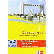 Découvertes Série jaune, Série bleue: Das Trainingsbuch (ab Klasse 6 oder ab Klasse 7) mit Audio-CD