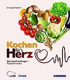 Kochen für's Herz: Genussvoll vorbeugen - Natürlich heilen (avBUCH)