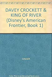 Davy Crockett and the King of the River (Disney's American Frontier, Book 1)