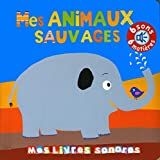 Mes animaux sauvages - Mes livres sonores à toucher