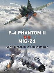 F-4 Phantom II vs MiG-21: USAF & VPAF in the Vietnam War: USAF and VPAF in the Vietnam War (Duel)