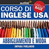 Abbigliamento e moda (Impara parlando): Inglese USA - Livello base