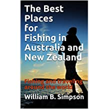 The Best Places for Fishing in Australia and New Zealand: Fishing and traveling around the world (English Edition)