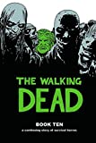 [The Walking Dead Book 10 (Walking Dead (12 Stories))] [By: Kirkman, Robert] [September, 2014]