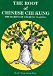 Root of Chinese Chi Kung: Secrets of...