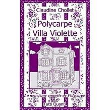 Polycarpe - Tome 9: Villa Violette