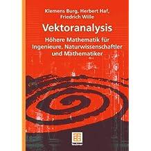 Vektoranalysis: Höhere Mathematik für Ingenieure, Naturwissenschaftler und Mathematiker