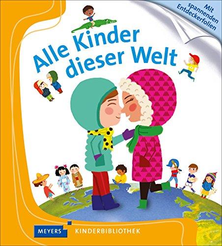 Alle Kinder dieser Welt: Meyers Kinderbibliothek