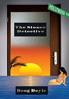 The Stoner Detective (English Edition) di [Doug Doyle]