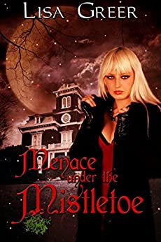 Menace under the Mistletoe: A Christmas Gothic Mystery (English Edition) di [Greer, Lisa]