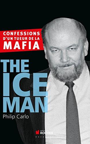 The Ice Man: Confessions d'un tueur de la mafia par Philip Carlo