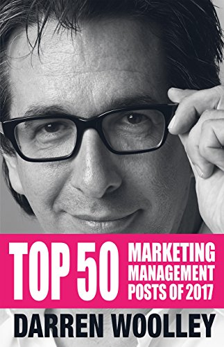 Top 50 Marketing Management Posts of 2017: The Marketing Management Book of the Year (The Marketing Management Posts) (English Edition)