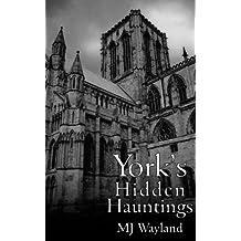 York's Hidden Hauntings