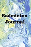 Badminton Journal: Keep track of your Badminton training and matches