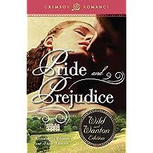 Pride and Prejudice: The Wild and Wanton Edition (Crimson Romance) (English Edition)