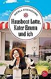 Hausboot Lotte, Kater Emma und ich - Nicola Eisenschink