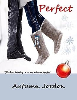 PERFECT: A Christmas Romance (PERFECT LOVE SERIES Book 1) by [Jordon, Autumn]