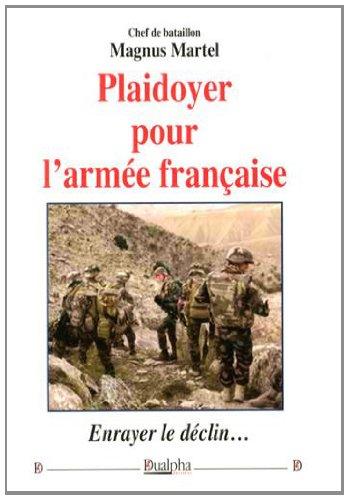 Plaidoyer pour l'armée française : Enrayer le déclin.