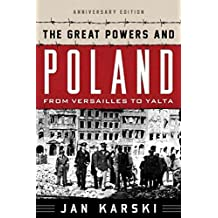 [The Great Powers and Poland: From Versailles to Yalta] (By: Jan Karski) [published: March, 2014]