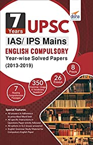 7 Years UPSC IAS/ IPS Mains English (Compulsory) Year-wise Solved (2013 - 2019)