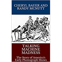Talking Machine Madness: The Story of America's Early Phonograph Shows (English Edition)