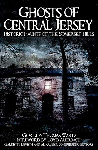 rsey: Historic Haunts of the Somerset Hills (Haunted America) (English Edition) ()