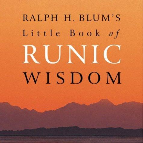 Ralph H. Blum's Little Book of Runic Wisdom by Ralph Blum (26-Oct-2001) Paperback