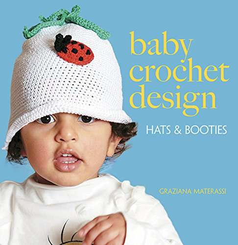 Häkeln Booties Newborn (Baby Crochet Design: Hats and Booties (Dover Knitting, Crochet, Tatting, Lace) (Dover Books on Knitting and Crochet))