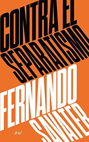 Contra el separatismo por Fernando Savater