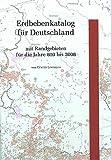 Erdbebenkatalog für Deutschland mit Randgebieten für die Jahre 800 bis 2008 (Geologisches Jahrbuch, Reihe E) - Günter Leydecker