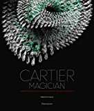Cartier Magician: High Jewelry and Precious Objects (Cartier Magicien Collection)
