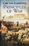 Principles of War (Dover Military History, Weapons, Armor) by Carl von Clausewitz (2003-02-03) - Carl von Clausewitz