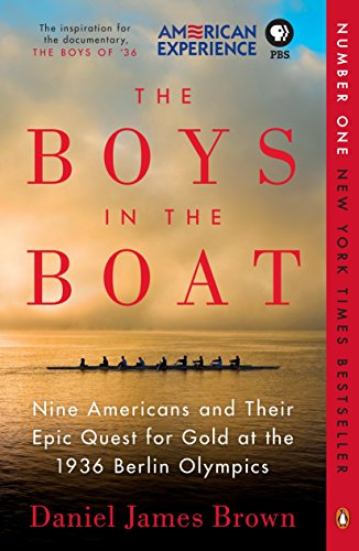 The Boys in the Boat: Nine Americans and Their Epic Quest for Gold at the 1936 Berlin Olympics por Daniel Brown