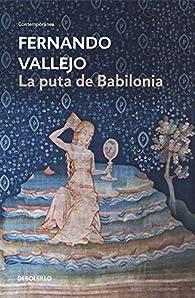 La puta de Babilonia par Fernando Vallejo