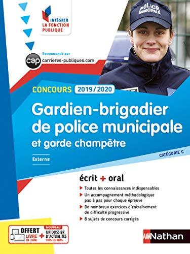 Concours Gardien-Brigadier de police municipale et Garde-champêtre - Cat C - Concours 2019-2020 (écrit + oral) par Danièle Bon