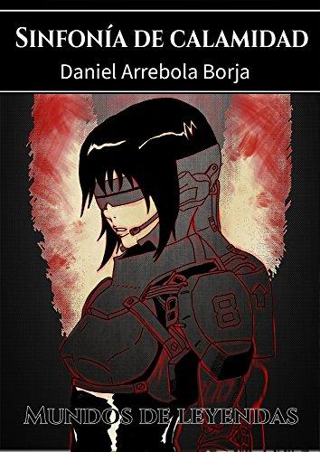 Sinfonía de calamidad por Daniel Arrebola Borja