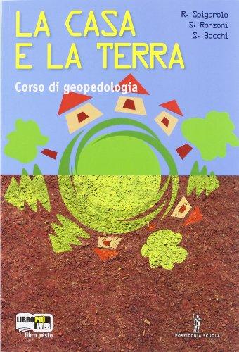 La casa e la terra. Con espansione online. Per la 3ª classe degli Ist. tecnici per geometri a indirizzo costruzioni