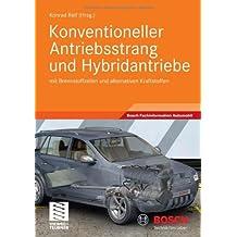 Konventioneller Antriebsstrang und Hybridantriebe: mit Brennstoffzellen und alternativen Kraftstoffen (Bosch Fachinformation Automobil)