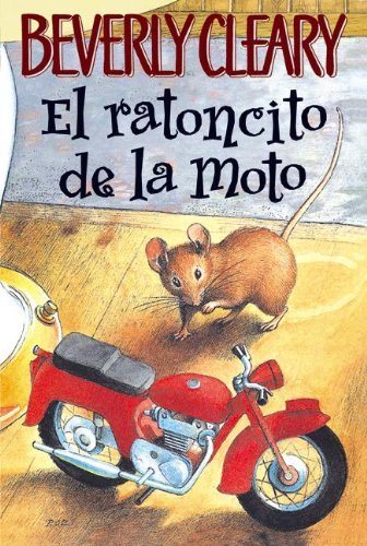 El Ratoncito De La Moto (The Mouse And The Motorcycle) (Turtleback School & Library Binding Edition) (Spanish Edition) by Beverly Cleary (2003-05-01)