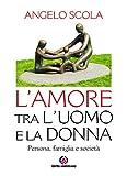 Image de Amore tra l'uomo e la donna (L'): Persona, famiglia e società