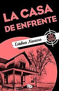 La casa de enfrente par Esteban Navarro