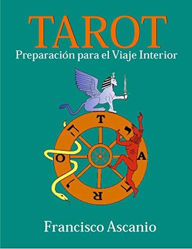 TAROT: Preparación para el Viaje Interior por Franisco Ascanio D.