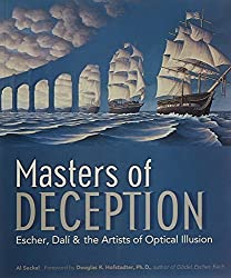 Masters of Deception: Escher, Dal?- & the Artists of Optical Illusion by Al Seckel (2007-08-01)