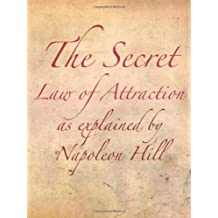 The Secret Law of Attraction as Explained By Napoleon Hill by Napoleon Hill (2008-06-24)