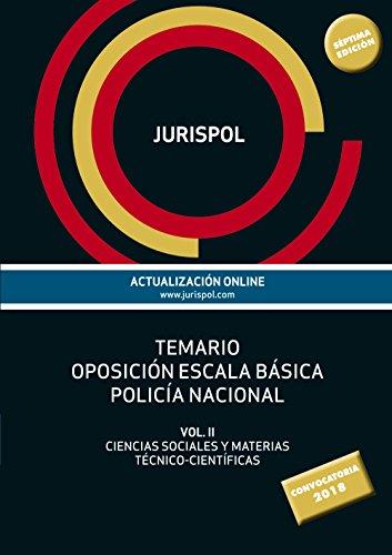 Temario oposición escala básica policía nacional: Vol II: Ciencias Sociales y Materias Técnico-Científicas (Derecho) por Jurispol